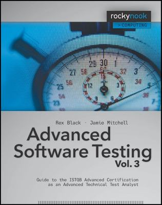 Advanced Software Testing - Vol. 3: Guide to the Istqb Advanced Certification as an Advanced Technical Test Analyst 9781933952390