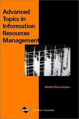 Advanced Topics in Information Resources Management 9781930708440