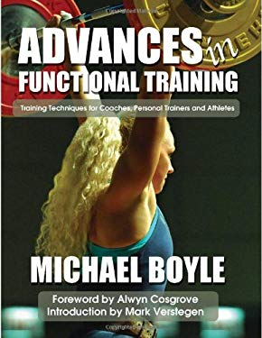Advances in Functional Training: Training Techniques for Coaches, Personal Trainers and Athletes 9781931046015