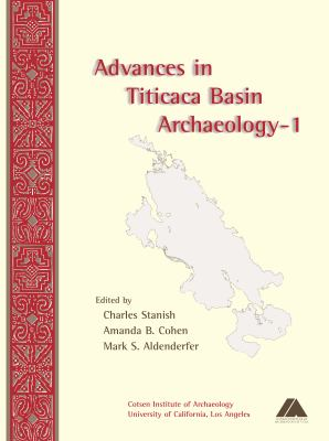 Advances in Titicaca Basin Archaeology, Volume I 9781931745192
