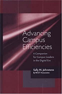Advancing Campus Efficiencies: A Companion for Campus Leaders in the Digital Era 9781933371139