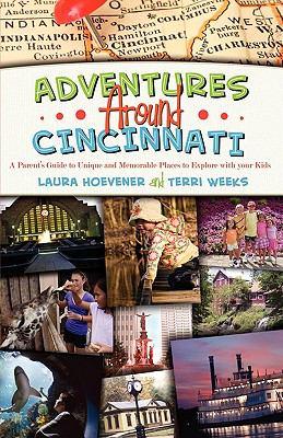 Adventures Around Cincinnati 9781936107438