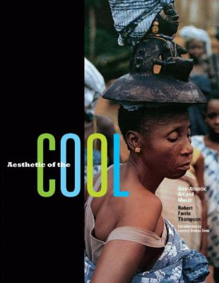 Aesthetic of the Cool: Afro-Atlantic Art and Music