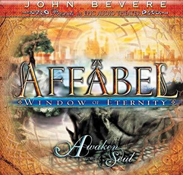 Affabel: Window of Eternity: Awaken Your Soul 9781933185064