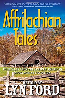 Affrilachian Folktales: Folktales from the African-American Appalachian Tradition 9781935166665