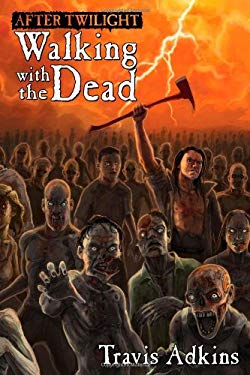 After Twilight: Walking with the Dead 9781934861035