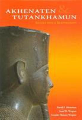 Akhenaten and Tutankhamun: Revolution and Restoration 9781931707909