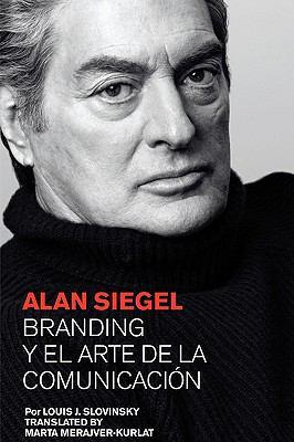 Alan Siegel. Branding y El Arte de La Comunicacin 9781934978030