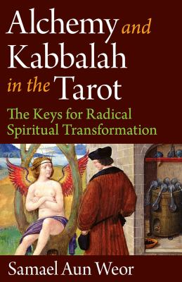 Alchemy & Kabbalah: The Keys of Radical Spiritual Transformation 9781934206362
