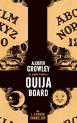 Aleister Crowley and the Ouija Board 9781932595109