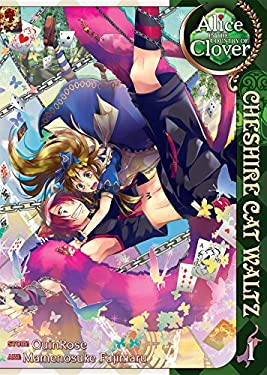 Alice in the Country of Clover: Cheshire Cat Waltz, Volume 1 9781935934912