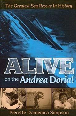 Alive on the Andrea Doria!: The Greatest Sea Rescue in History 9781930098732