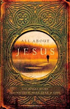 All about Jesus: The Single Story from Matthew, Mark, Luke, and John 9781932805734