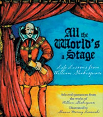 All the World's a Stage: Life Lessons from William Shakespeare 9781933317908