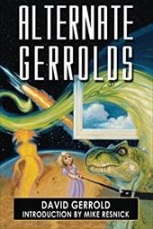 Alternate Gerrolds: An Assortment of Fictitious Lives 7796915