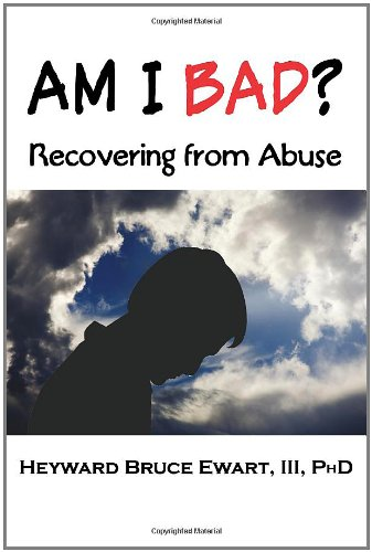Am I Bad? Recovering from Abuse 9781932690330