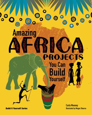 Amazing Africa Projects You Can Build Yourself 9781934670415