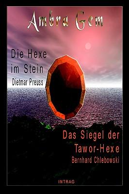 Ambra Gem - Die Hexe Im Stein / Das Siegel Der Tawor-Hexe 9781933140001
