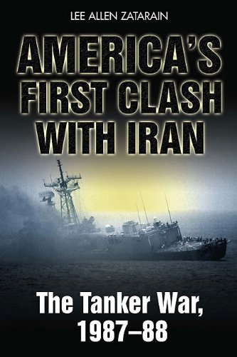 America's First Clash with Iran: The Tanker War, 1987-88 9781935149361