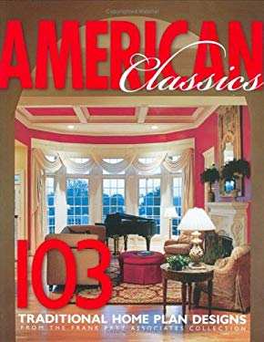 American Classics Home Plans: 103 Traditional Home Plan Designs 9781932553024