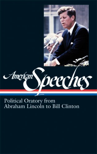 American Speeches: Political Oratory from Abraham Lincoln to Bill Clinton 9781931082983