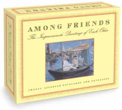 Among Friends (Boxed Notecards): The Impressionists' Paintings of Each Other 9781932411065