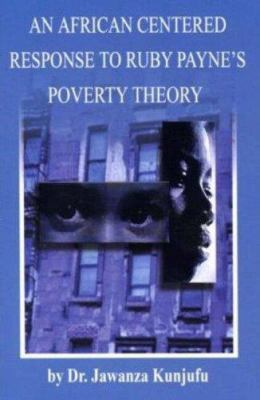 An African Centered Response to Ruby Payne's Poverty Theory 9781934155004