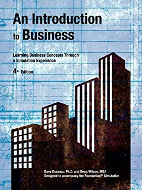 An Introduction to Business 4th Edition: Learning Business Concepts Through a Simulation Experience 9781934269213