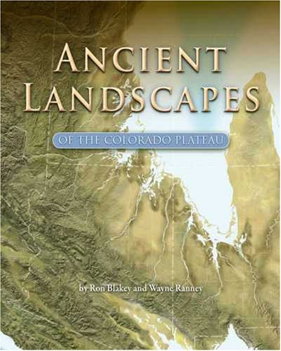 Ancient Landscapes of the Colorado Plateau 9781934656037
