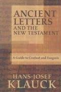 Ancient Letters and the New Testament: A Guide to Context and Exegesis 9781932792409