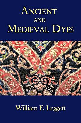 Ancient and Medieval Dyes 9781930585898