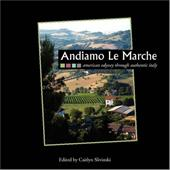 Andiamo Le Marche: American Odyssey Through Authentic Italy 7821547