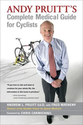 Andy Pruitt's Complete Medical Guide for Cyclists 9781931382809