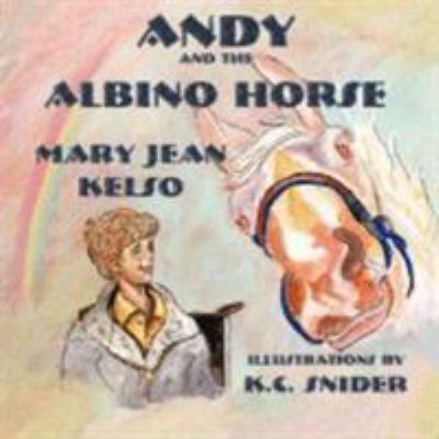 Andy and the Albino Horse 9781933090900