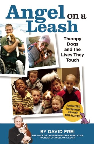Angel on a Leash: Therapy Dogs and the Lives They Touch 9781935484639