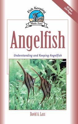 Angelfish: Understanding and Keeping Angelfish 9781933958224