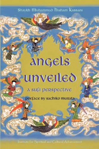 Angels Unveiled, a Sufi Perspective 9781930409743