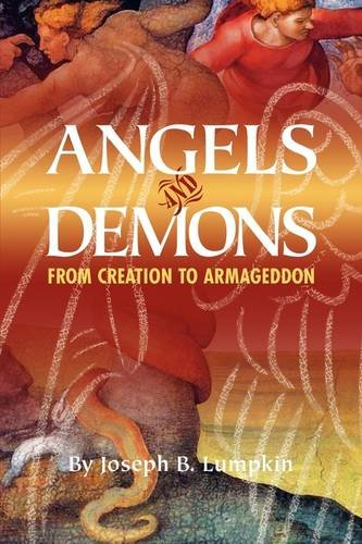Angels and Demons: From Creation to Armageddon 9781933580685