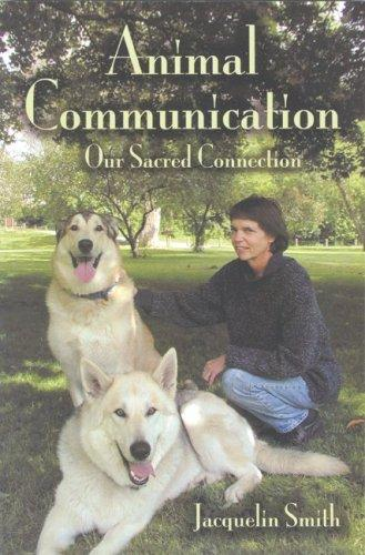 Animal Communication: Our Sacred Connection