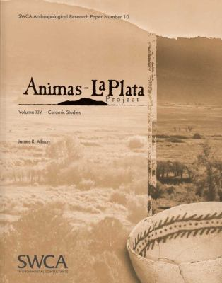 Animas-La Plata Project Volume XIV: Ceramic Studies 9781931901291