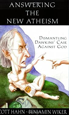 Answering the New Atheism: Dismantling Dawkins' Case Against God 9781931018487
