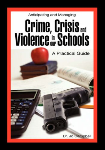 Anticipating and Managing Crime, Crisis, and Violence in Our Schools: A Practical Guide 9781934043370