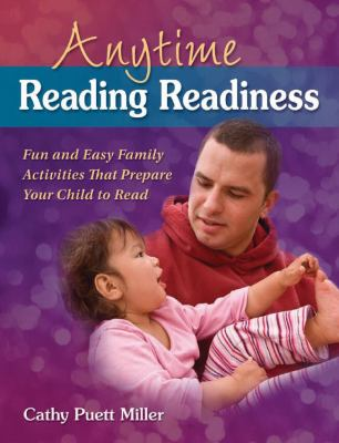 Anytime Reading Readiness: Fun and Easy Family Activities That Prepare Your Child to Read 9781934338742