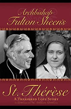 Archbishop Fulton Sheen's St. Therese: A Treasured Love Story 9781930314092