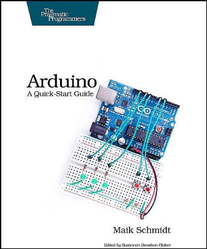 Arduino: A Quick-Start Guide 9781934356661