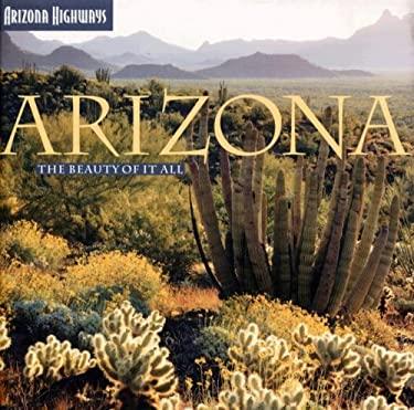 Arizona: The Beauty of It All 9781932082739