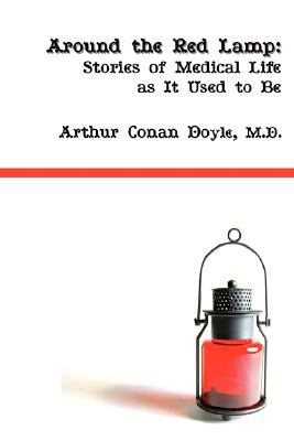 Around the Red Lamp: Medical Life as It Used to Be 9781934757239