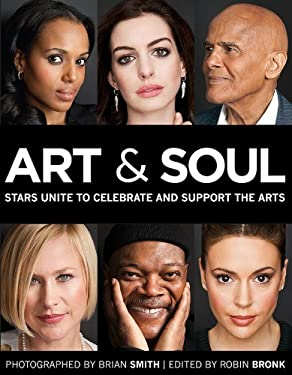 Art & Soul: Stars Unite to Celebrate and Support the Arts 9781936297467