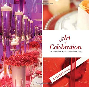 Art of Celebration: The Making of a Gala New York Style [With DVD] 9781933415536