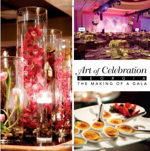 Art of Celebration Georgia: The Making of a Gala 9781933415864
